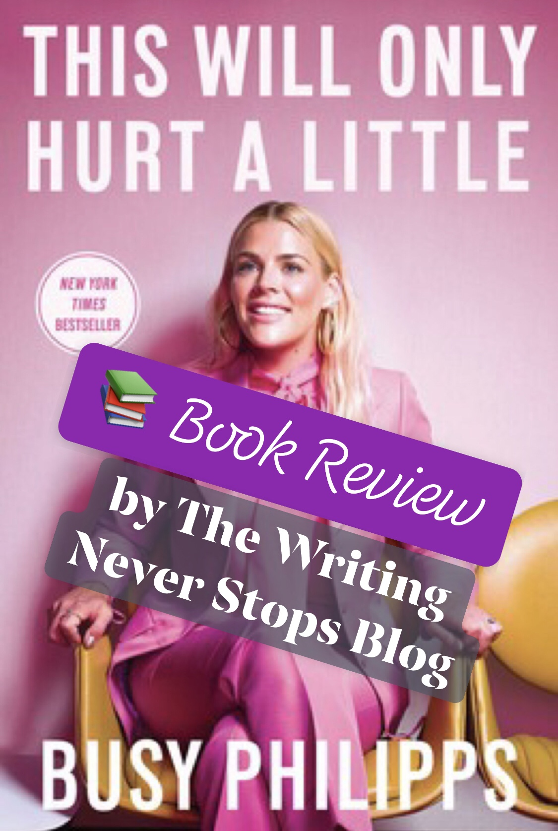 """sold worldwide offer discounts popular stores Book Review: """"This Will Only Hurt A Little"""" by Busy Philipps ..."""